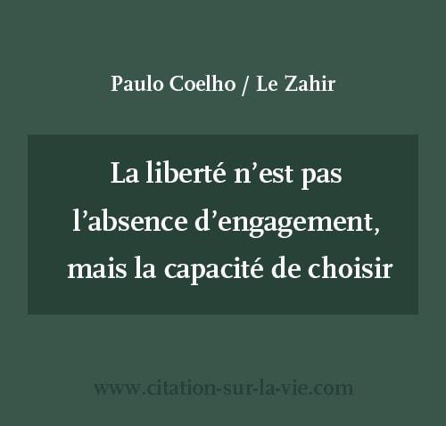 citation La liberté n'est pas l'absence d'engagement, mais la capacité de choisir