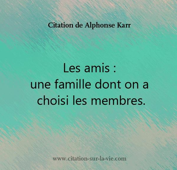 Les amis une famille citation