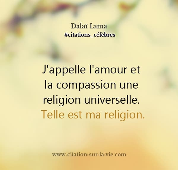 citation dalai lama amour religion universelle